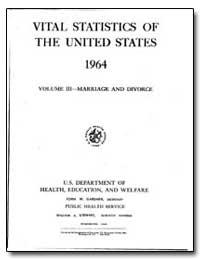 Vital Statistics of the United States 19... by Gardner, John W.