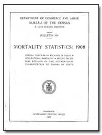 Mortality Statistics : 1908 by Durand, E. Dana
