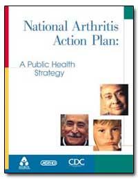 National Arthritis Action Plan : A Publi... by Brady, Teresa J., Ph. D.