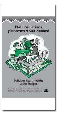 Platillos Latinos Sabrosos Y Saludables! by Department of Health and Human Services