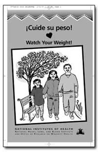 Cuide Su Peso! Watch Your Weight! by Department of Health and Human Services