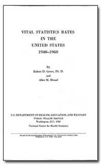 Vital Statisticsrates in the United Stat... by Grove, Robert D., Ph. D.
