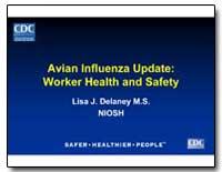 Avian Intluenza Update : Worker Health a... by Delaney, Lisa J., M. S.