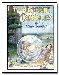 Bobbie Bubbles by Sherwood, E. Hugh
