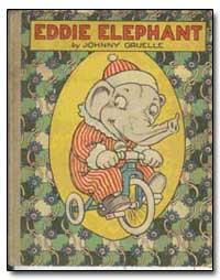 Eddie Elephant by Gruelle, Johnny