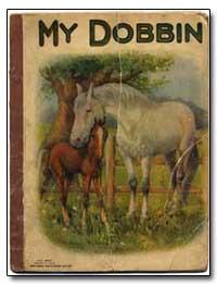My Dobbin by Kennedy, A. E.