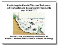 Predicting the Fate and Effects of Pollu... by