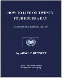 How to Live on Twenty-Four Hours a Day by Bennett, Arnold
