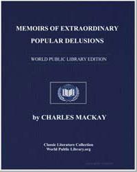 Memoirs of Extraordinary Popular Delusio... by Mackay, Charles