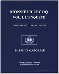 Monsieur Lecoq, Volume I, L'Enquete by Gaboriau, Emile