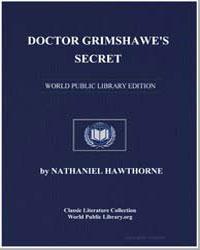 Doctor Grimshawe's Secret by Hawthorne, Nathaniel