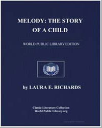 Melody the Story of a Child by Richards, Laura E.