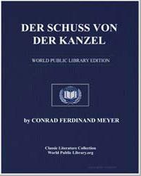 Der Schuss Von der Kanzel by Meyer, Conrad Ferdinand