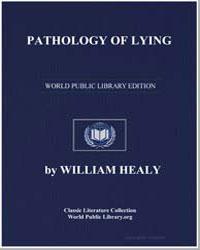 Pathology of Lying, etc by Healy, William