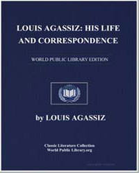 Louis Agassiz : His Life and Corresponde... by Agassiz, Louis