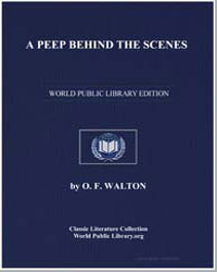 A Peep Behind the Scenes by Walton, O. F., Mrs.