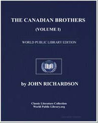 The Canadian Brothers (Volume I) or the ... by Richardson, John