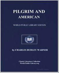 Pilgrim and American by Warner, Charles Dudley