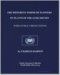 The Different Forms of Flowers on Plants... by Darwin, Charles