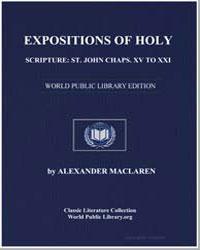 Expositions of Holy Scripture : St. John... by Maclaren, Alexander