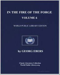In the Fire of the Forge, Vol. 6 by Ebers, Georg
