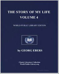 The Story of My Life, Volume 4 by Ebers, Georg