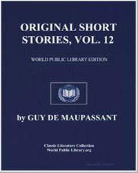 Original Short Stories, Volume 12 by De Maupassant, Guy