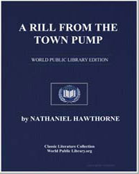 A Rill from the Town Pump, From Twice To... by Hawthorne, Nathaniel