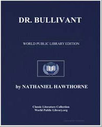 Dr. Bullivant (From the Doliver Romance ... by Hawthorne, Nathaniel