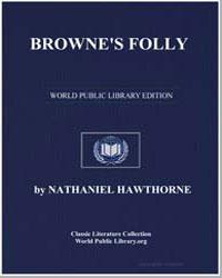 Browne's Folly by Hawthorne, Nathaniel