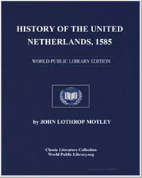 History of the United Netherlands, 1585 by Motley, John Lothrop