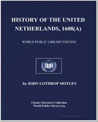 History of the United Netherlands, 1608(... by Motley, John Lothrop