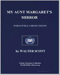 My Aunt Margaret's Mirror by Scott, Walter, Sir