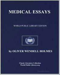 Medical Essays by Holmes, Oliver Wendell, Sr.