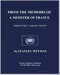 From the Memoirs of a Minister of France by Weyman, Stanley