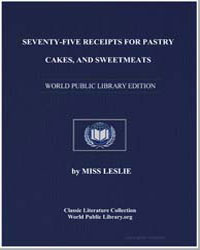 Seventy-Five Receipts for Pastry Cakes, ... by Leslie, Miss