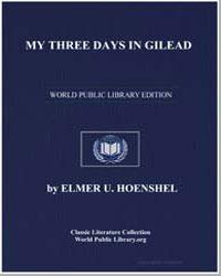 My Three Days in Gilead by Hoenshel, Elmer U.