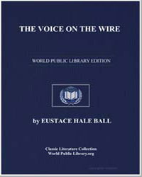 The Voice on the Wire by Ball, Eustace Hale