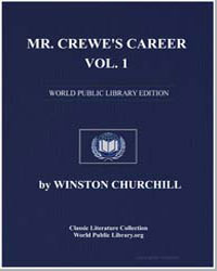 Mr. Crewe's Career, Volume 1 by Churchill, Winston, Sir