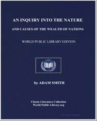 An Inquiry into the Nature and Causes of... by Smith, Adam