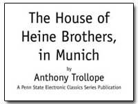 The House of Heine Brothers, In Munich by Trollope, Anthony