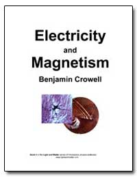 Electricity and Magnetism by Crowell, Benjamin