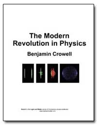 The Modern Revolution in Physics by Crowell, Benjamin