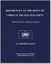References to the Deity of Christ in the... by Allen, Rev. Arthur
