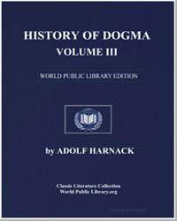 History of Dogma-Volume Iii by Harnack, Adolf