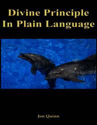 Divine Principle in Plain Language by Quinn, Jon