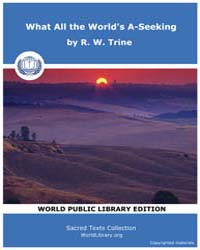 What All the World's A-Seeking by Trine. R. W.