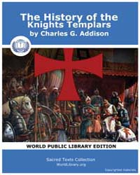 The History of the Knights Templars by Addison, Charles G.