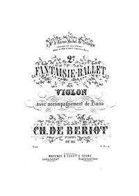 Fantaisie-Ballet No.2, Op.105 : Score an... Volume Op.105 by Bériot, Charles-Auguste de