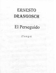 El Perseguido (Tango) : Complete Score-L... by Drangosch, Ernesto